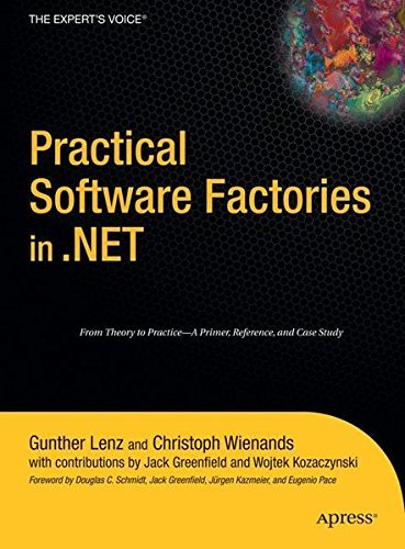 Practical Software Factories in .NET (Books for Professionals by Professionals) by Gunther Lenz (2006-07-09)