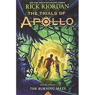 The Burning Maze (Trials of Apollo, The Book Three) (Trials of Apollo (3))