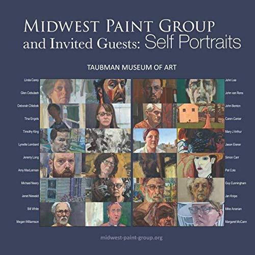 Midwest Paint Group and Invited Guests: Self Portraits: TAUBMAN MUSEUM OF ART Roanoke, Virginia February 16 - August 11, 2019