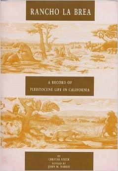 Rancho LA Brea: A Record of Pleistocene Life in California (Science Series, No 37)