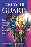 I Am Your Guard, Elizabeth Clare Prophet, 1932890122
