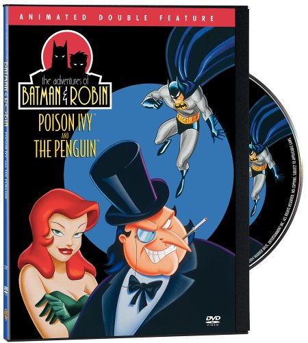 The Adventures of Batman & Robin: Poison Ivy and The Penguin (Animated Double Feature)
