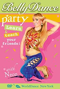 Belly Dance Party, with Neon - Belly dance for party dancing, Belly dance for social dancing, Beginner belly dance routines, Belly dance instruction
