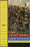 img - for Crazy Horse and Custer: The Parallel Lives of Two American Warriors book / textbook / text book