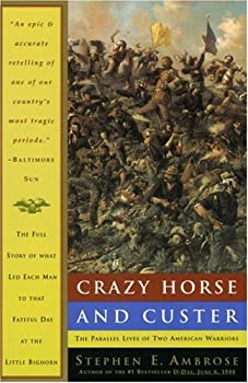 Crazy Horse and Custer: The Parallel Lives of Two American Warriors 0385479662 Book Cover