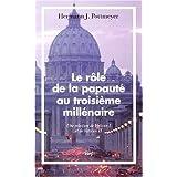 RÔLE DE LA PAPAUTÉ AU TROISIÈME MILLÉNAIRE (LE)