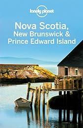 Lonely Planet Nova Scotia, New Brunswick  Prince Edward Island