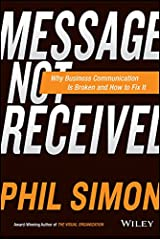 Message Not Received: Why Business Communication Is Broken and How to Fix It Kindle Edition