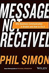 Message Not Received: Why Business Communication Is Broken and How to Fix It