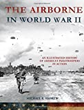Image of The Airborne in World War II: An Illustrated History of America's Paratroopers in Action