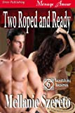 Two Roped and Ready [Bewitching Desires 6] (Siren Publishing Menage Amour)
