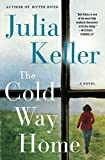 Image of The Cold Way Home: A Novel (Bell Elkins Novels)