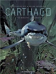 Carthago, tome 3 : Le monstre de Djibouti par Christophe Bec