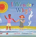 I Wonder Why?, Lois Rock, 0745944612