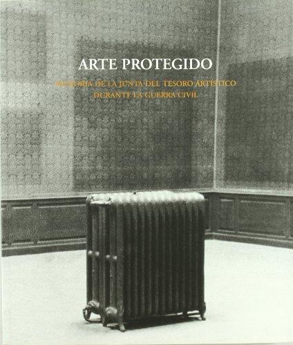 Descargar Libro Arte Protegido. Memoria De La Junta Del Tesoro Artístico Durante La Guerra Civil. Desconocido