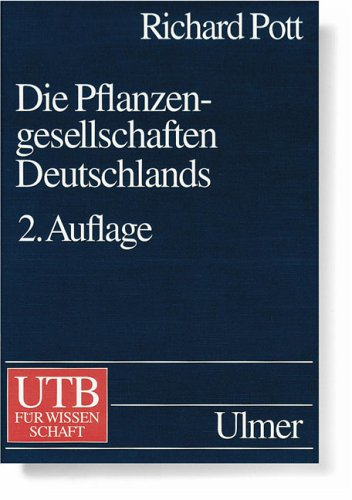 Die Pflanzengesellschaften Deutschlands (Uni-Taschenbücher L)