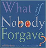 What If Nobody Forgave and Other Stories