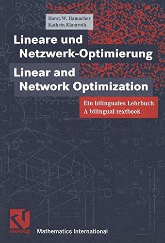 Lineare und Netzwerk-Optimierung / Linear and Network-Optimization: Ein bilinguales Lehrbuch. A bilingual textbook (Vieweg Monographs)