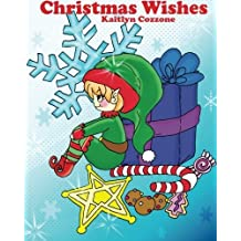 Christmas Wishes: A Children's Coloring book by Kelly Cozzone (2015-11-14)