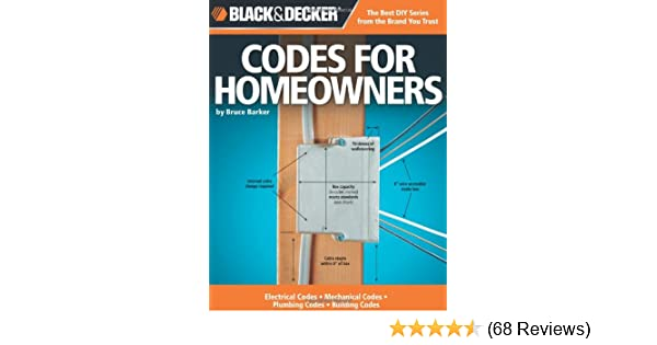 Black & Decker Codes for Homeowners: Electrical Codes, Mechanical ...