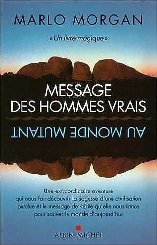 Livres gratuits en ligne Message des hommes vrais au monde mutant - nouvelle édition pdf