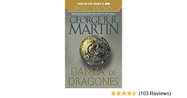 Amazon.com: Danza de dragones (Canción de hielo y fuego nº 5) (Spanish Edition) eBook: George R. R. Martin: Kindle Store
