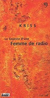 La sagesse d'une femme de radio, Kriss