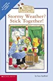 Stormy Weather? Stick Together!, , 0439383579