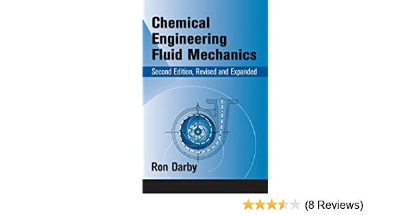 Chemical engineering fluid mechanics revised and expanded 2 ronald chemical engineering fluid mechanics revised and expanded 2 ronald darby ron darby raj p chhabra amazon fandeluxe Image collections