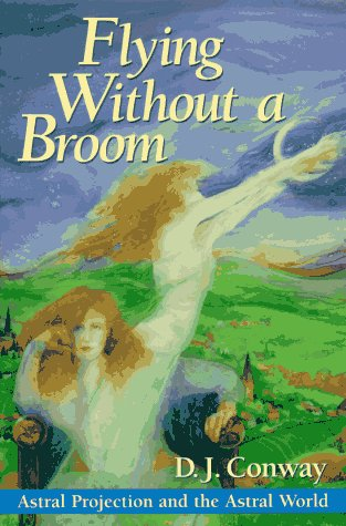 Download Flying Without a Broom: Astral Projection and the Astral World pdf epub