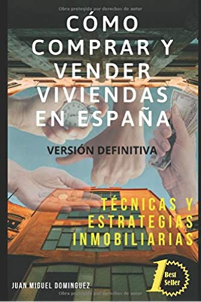 Cómo comprar y vender una vivienda en España.: Tecnicas y ...