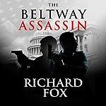 The Beltway Assassin: Eric Ritter Spy Thriller Book 4 | Richard Fox