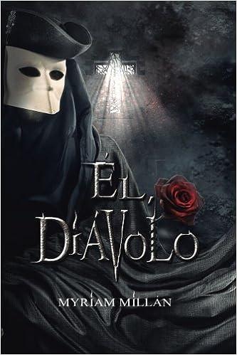 El, Diavolo (Spanish Edition): Myriam Millán: 9781539031994: Amazon.com: Books