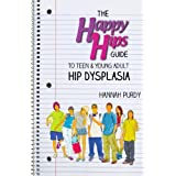 The Happy Hips Guide To Teen & Young Adult Hip Dysplasia