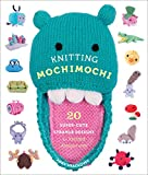 amigurumi world - Knitting Mochimochi: 20 Super-Cute Strange Designs for Knitted Amigurumi