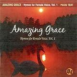Amazing Grace: Hymns For Female Voice, Vol.1