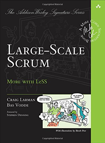 321985710 - Large-Scale Scrum: More with LeSS (Addison-Wesley Signature Series (Cohn))