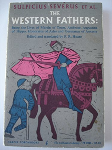 The Western Fathers Being the Lives of Martin of Tours, Ambrose, Augustine of Hippo, Honoratus of Arles and Germanus of Auxerre