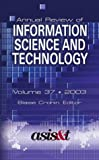Annual Review of Information Science and Technology (arist), , 1573871540