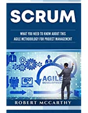 Scrum: What You Need to Know About This Agile Methodology for Project Management