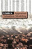 A Guide to Appraisal Valuation Modeling, Linne, Mark R. and Kane, M. Steven, 0922154597