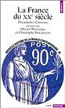 Nouvelle Histoire de la France contemporaine, tome 20 : La France du XXe siècle, documents d'histoire par Wieviorka
