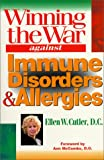 Winning the War Against Immune Disorders and Allergies, Ellen W. Cutler, 0766800598