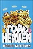 Toad Heaven, Morris Gleitzman, 0375927646