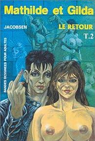 Mathilde et Gilda, tome 2 : Le retour par Jacques Lemonnier (II)