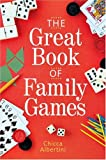 The Great Book of Family Games, Chicca Albertini, 1402725264