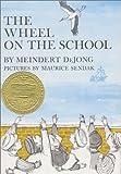 The Wheel on the School, Meindert DeJong, 0060215860