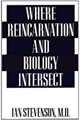 Where Reincarnation and Biology Intersect Kindle Edition