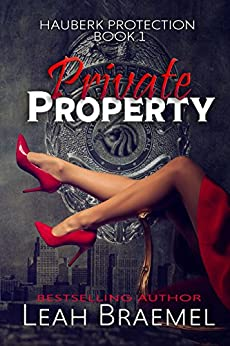 Private Property (Hauberk Protection Book 1) by [Braemel, Leah]