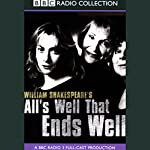 BBC Radio Shakespeare: All's Well That Ends Well (Dramatized) | William Shakespeare